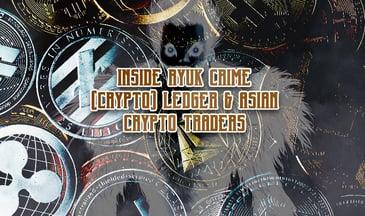 Ryuk crypto ledger and asian crypto traders